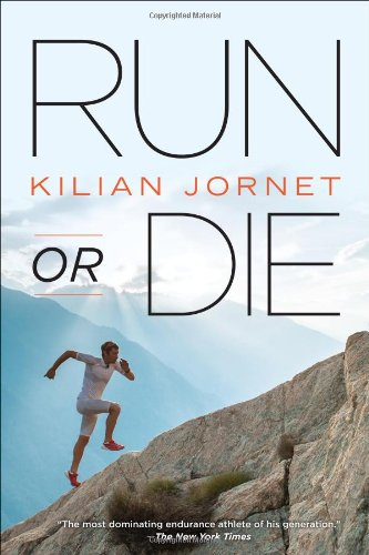 Run or Die por Kilian Jornet