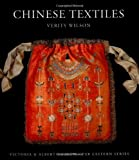 Chinese Textiles (V&a Far Eastern) by Verity Wilson (2005-08-01)