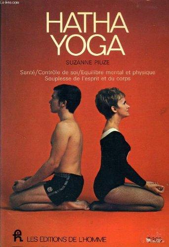 Hatha yoga, santé, contrôle de soi, équilibre mental et physique, souplesse de l'esprit et du corps