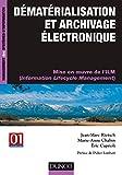Dématérialisation et archivage électronique: Mise en oeuvre de l'ILM (Information Lifecycle Management)