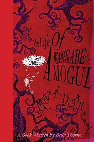 The Life of a Wannabe Mogul: A Mental Disarray