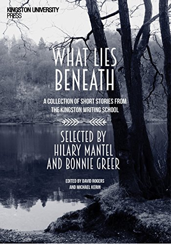 What Lies Beneath: A selection of short