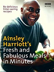 Ainsley Harriott's Fresh and Fabulous Meals in Minutes by Ainsley Harriott (2008-03-06)