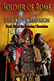 Soldier of Rome: The Last Campaign (The Artorian Chronicles Book 6) (English Edition)