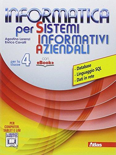 Informatica per sistemi informativi aziendali. Per la 4 classe delle Scuole superiori. Con e-book. Con espansione online