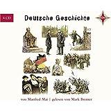 Deutsche Geschichte: Sprecher: Mark Bremer, 4 CD, 4 Std., 30 Min.