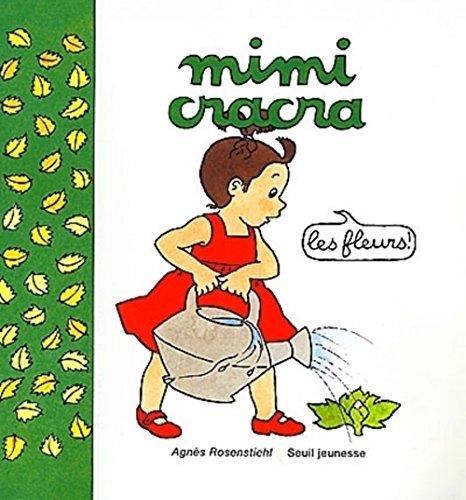 Mimi Cracra. Les fleurs