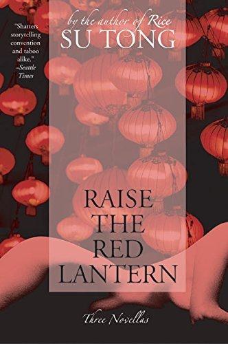 Raise the Red Lantern: Three Novellas by Su Tong (2004-07-06)