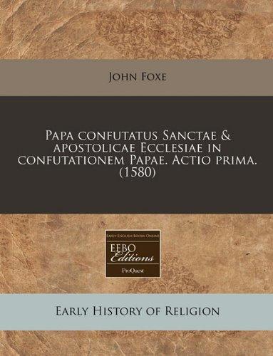 papa-confutatus-sanctae-apostolicae-ecclesiae-in-confutationem-papae-actio-prima-1580