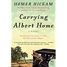 Carrying Albert Home: The Somewhat True Story of a Woman, a Husband, and her Alligator (English Edition)