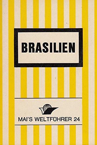 Brasilien.. Reiseführer mit Stadtführer Rio de Janeiro, Sao Paulo, Brasilia und Reiserouten.