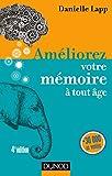 Améliorez votre mémoire à tout âge - 4e éd.