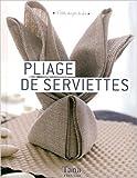 PLIAGE DE SERVIETTES de AMANDINE DARDENNE ,ISABELLE SCHAFF (Photographies) ( 20 janvier 2011 )