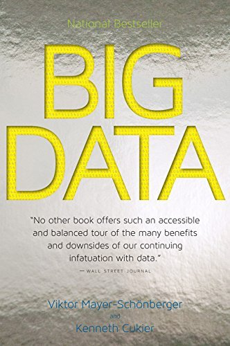 [big data: a revolution that will transform how we live, work, and think] [by: mayer-schonberg, viktor] [march, 2014]