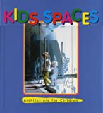 Kids Spaces: v. 1: Architecture for Children (International Spaces S.)