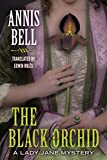The Black Orchid (A Lady Jane Mystery Book 2) (English Edition) von Annis Bell