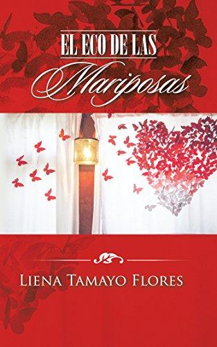 El Eco De Las Mariposas por Liena Tamayo Flores
