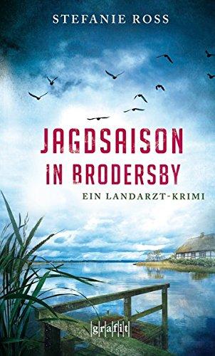 Buchseite und Rezensionen zu 'Jagdsaison in Brodersby: Ein Landarzt-Krimi' von Stefanie Ross