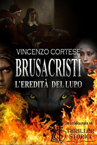 BRUSACRISTI: L'eredità del Lupo