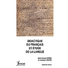 Didactique du français et étude de la langue: Le Français aujourd'hui - Hors Série 2011