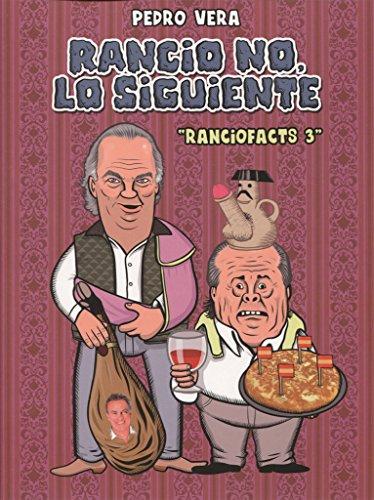 Ranciofacts 3: Rancio No, Lo Siguiente (¡Caramba!)