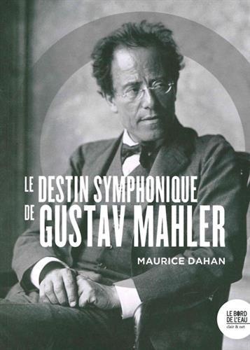 Le Destin symphonique de Gustav Mahler