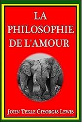 LA philosophie de l'amour (French Edition)