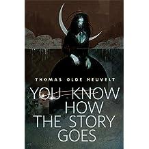 You Know How the Story Goes: A Tor.com Original (English Edition)