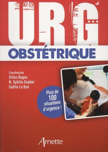 Urg' obstétrique: Plus de 100 situations d'urgence !