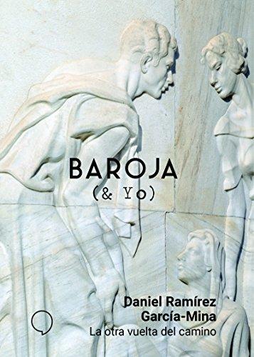 La otra vuelta del camino (BAROJA & YO) por Daniel Ramírez García-Mina