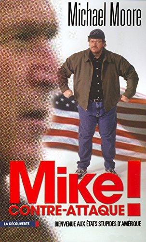 Mike contre-attaque ! Bienvenue aux Etats Stupides d'Amérique par Michael Moore