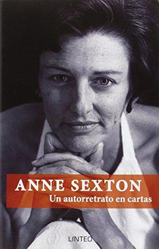 Anne Sexton. Un Autorretrato En Cartas (Lintei Libri)