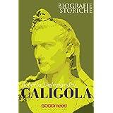 Caligola (Biografie Storiche) (Italian Edition)