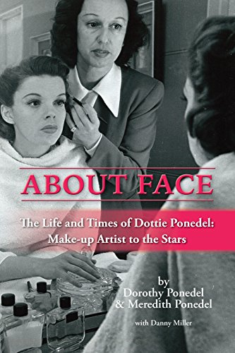About Face: The Life and Times of Dottie Ponedel, Make-up Artist to the Stars (English Edition)