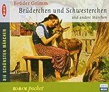 Brüderchen und Schwesterchen und andere Märchen: Lesung