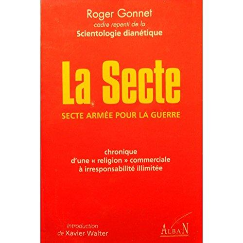 ROGER GONNET la secte - chronique d'une religion commerciale SCIENTOLOGIE 1998++