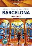 Barcelona De cerca 6: 1 (Guías De cerca Lonely Planet)