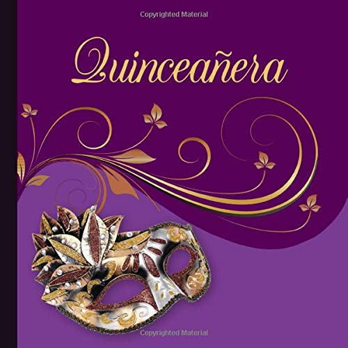 Quinceañera: A Guestbook for a Masquerade Ball Quinceanera Theme (Decorations Masquerade Theme)