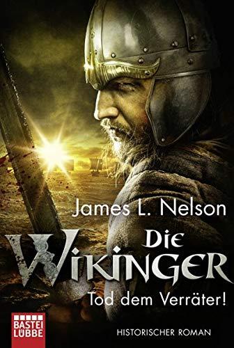 Die Wikinger - Tod dem Verräter!: Historischer Roman (Nordmann-Saga) (E L James Bücher Von)