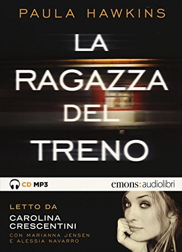 La ragazza del treno letto da Carolina Crescentini. Audiolibro. CD Audio formato MP3