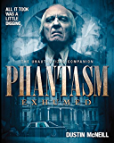 Phantasm Exhumed: The Unauthorized Companion: (Standard Text Edition)