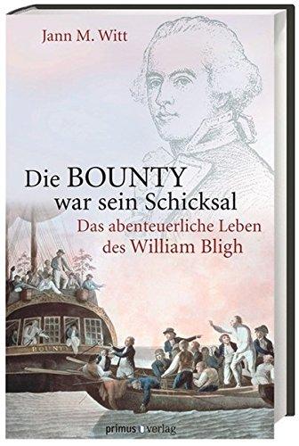die-bounty-war-sein-schicksal-das-abenteuerliche-leben-des-william-bligh