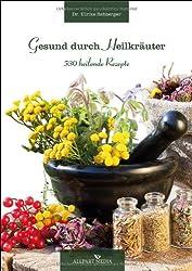 Gesund durch Heilkräuter - 530 Rezepte
