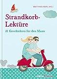 Strandkorb-Lektüre: 21 Geschichten für den Mann (edition chrismon)