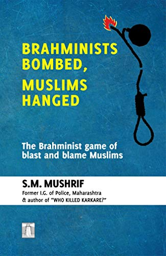 Brahminists Bombed, Muslims Hanged