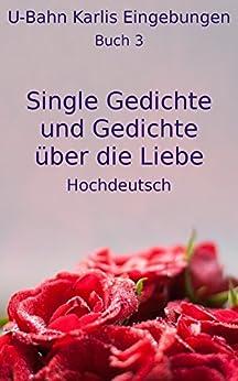 Single Gedichte und Gedichte über die Liebe 3: Hochdeutsch (U-Bahn Karlis Eingebungen) von [Lessiak, Karl]