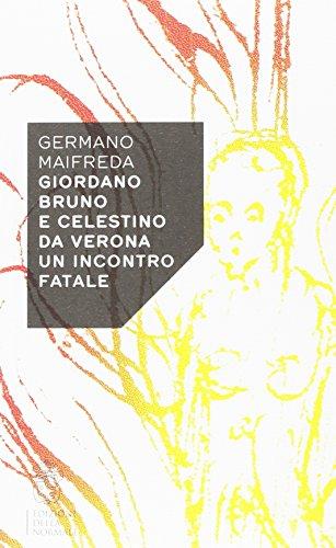 Giordano Bruno e Celestino da Verona. Un incontro fatale
