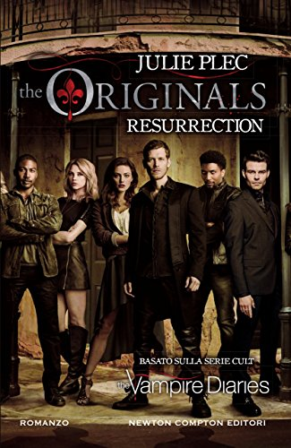 The Originals. Resurrection di [Plec, Julie]