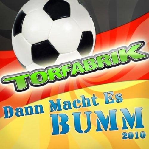 Dann Macht Es Bumm (2010 Reloaded Version) (Der neue Bomber der Nation-Party) Party-bomber