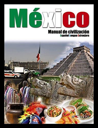 México manual de civilización - libro del alumno (Civilización Y Cultura - Jóvenes Y Adultos - México Manual De Civilización - Nivel B1-C2)